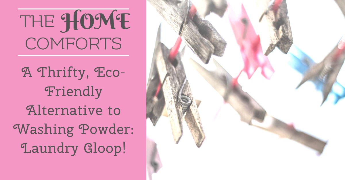 A Thrifty, Eco-Friendly Alternative to Washing Powder: Laundry Gloop!